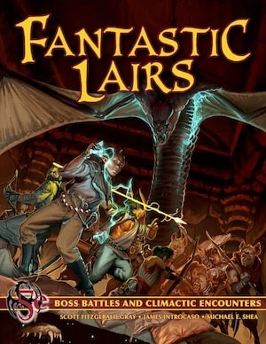 Fantastic Lairs: Boss Battles and Villanous Encounters for D&D.